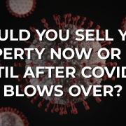 Should you sell your property now or wait until after COVID-19 blows over? - Home Quarters SG