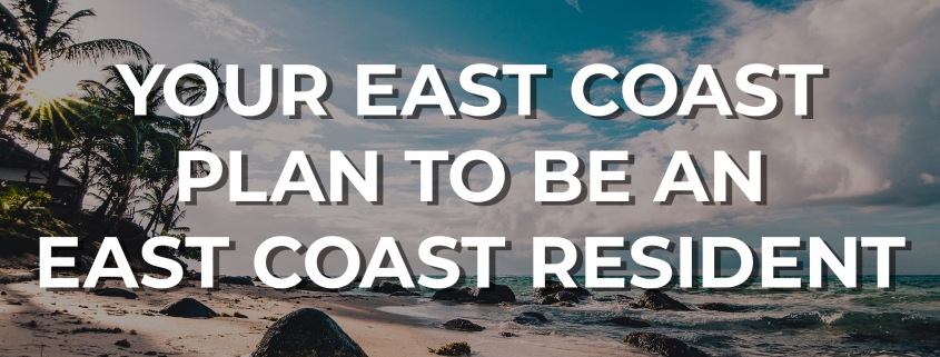 Your East Coast Plan To Be An East Coast Resident - Home Quarters SG