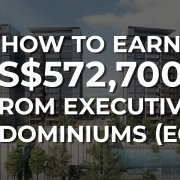 How to earn S$572,700 from Executive Condominiums (ECs)_Home Quarters SG_KC Ng Keng Chong