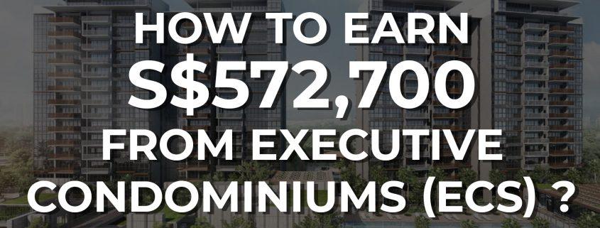 How to earn S$572,700 from Executive Condominiums (ECs)_Home Quarters SG_KC Ng Keng Chong